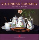 Victorian Cookery: Recipes and History